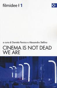 Cinema is not dead