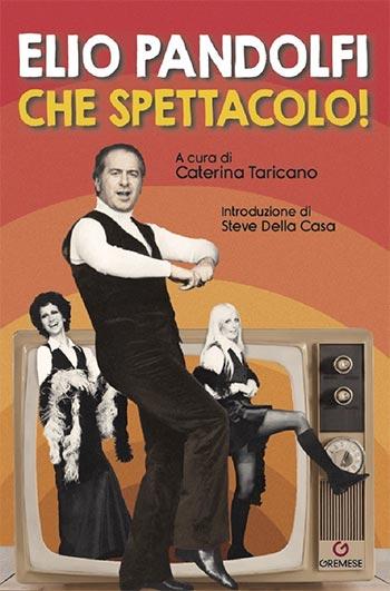 """Copertina """"Che Spettacolo"""" di Elio Pandolfi"""