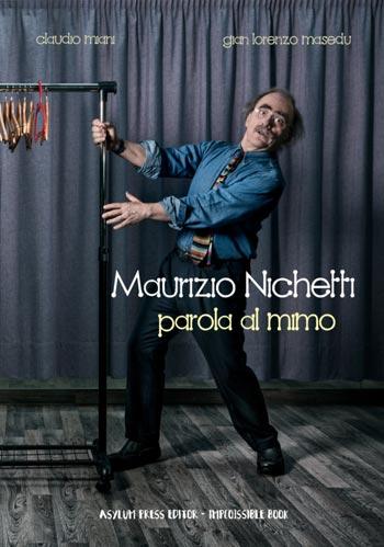 Copertina del libro su Maurizio Nichetti dal titolo Parola al mimo