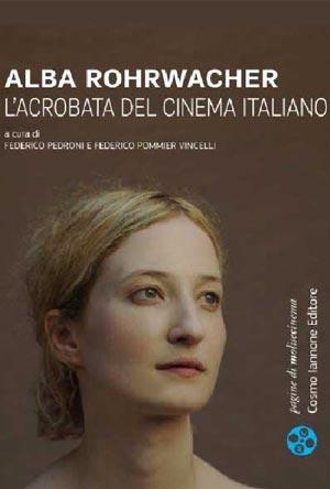 L'acrobata del Cinema Italiano a cura di Federico Pedroni