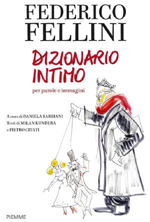 """Copertina del Libro  """"Federico Fellini, Dizionario intimo"""""""