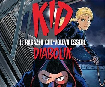 Copertina di Kid, il ragazzo che voleva essere Diabolik
