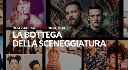 La Bottega della Sceneggiatura, l'iniziativa di Premio Solinas e Netflix